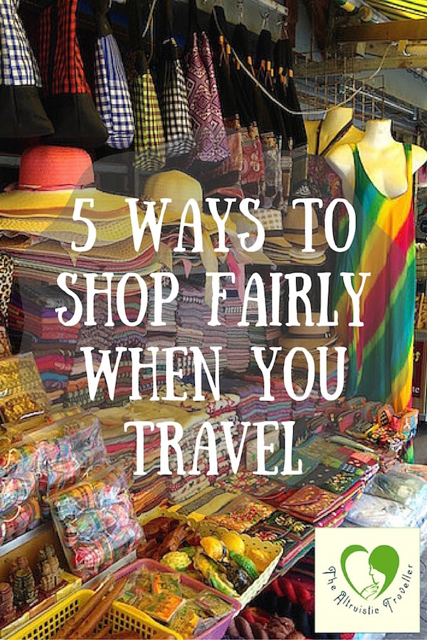 5 Ways To Shop Ethically When You Travel