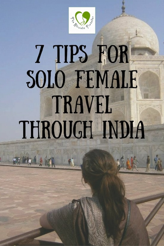 7 Tips For Solo Female Travel Through India