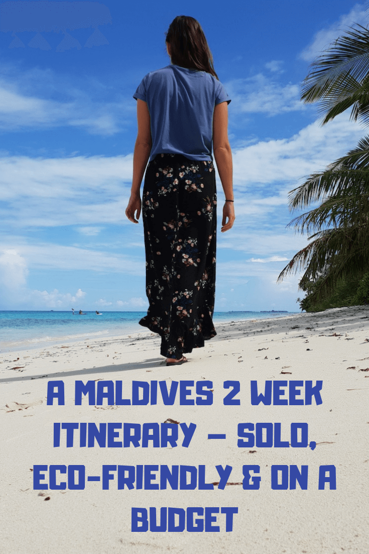 A MALDIVES 2 WEEK ITINERARY – SOLO, ECO-FRIENDLY & ON A BUDGET (1)